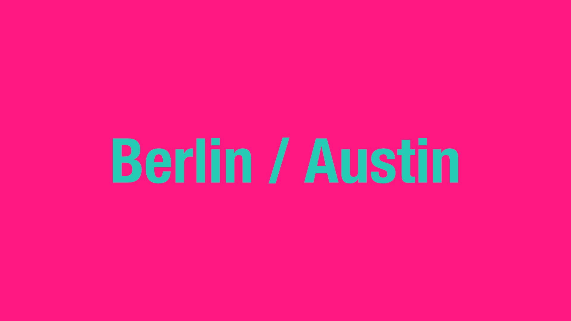 Berlin / Austin