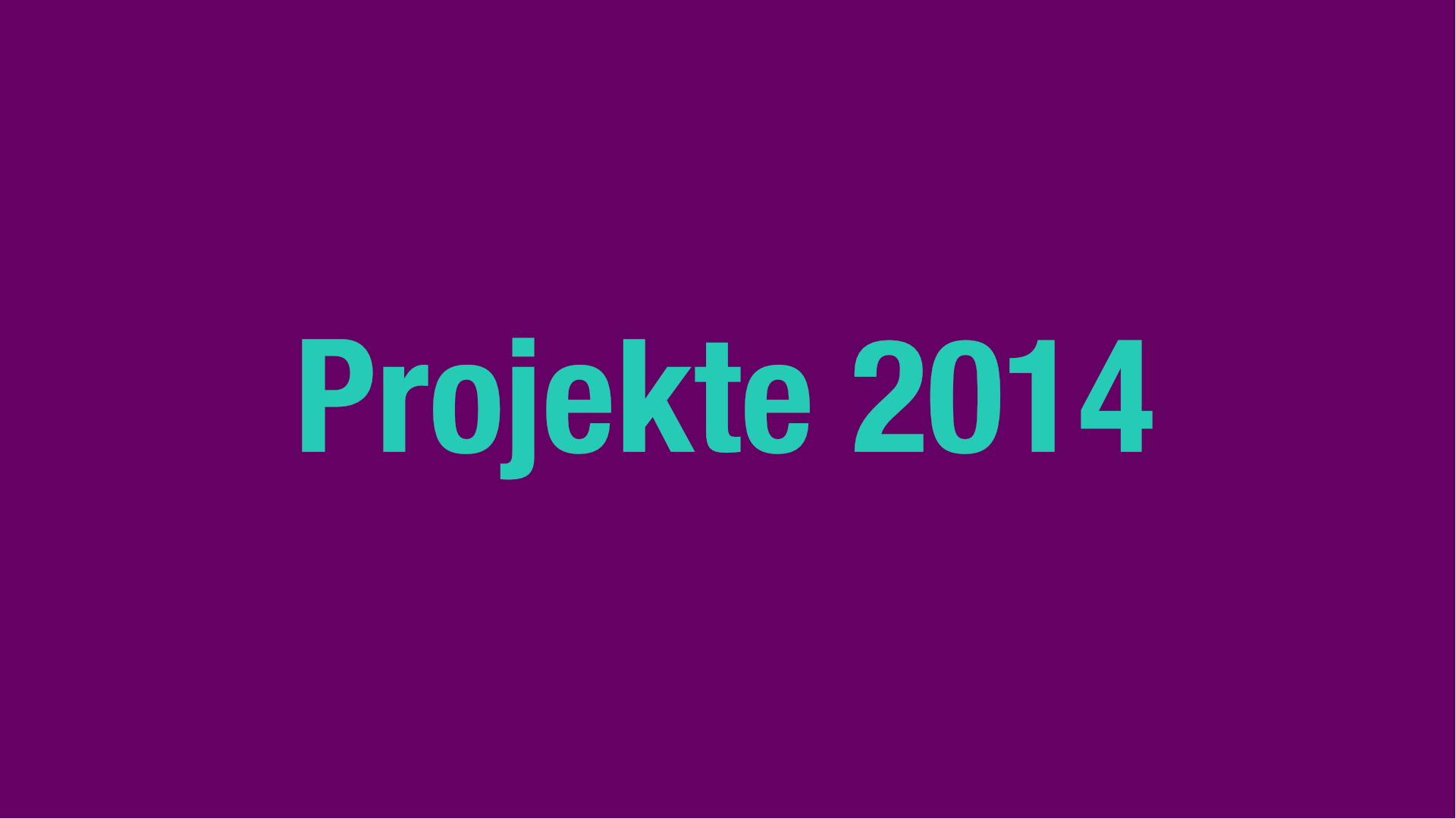 Projekte 2014