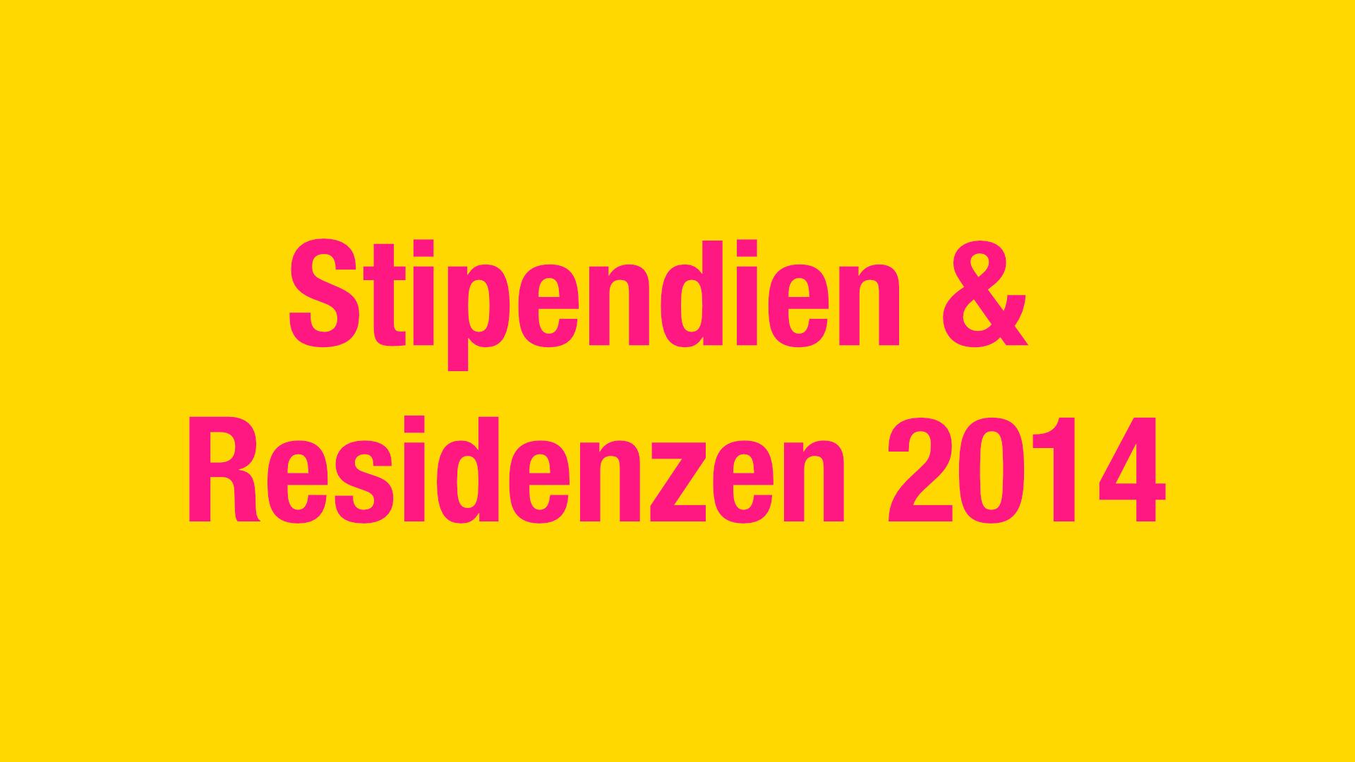 Stipendien & Residenzen 2014