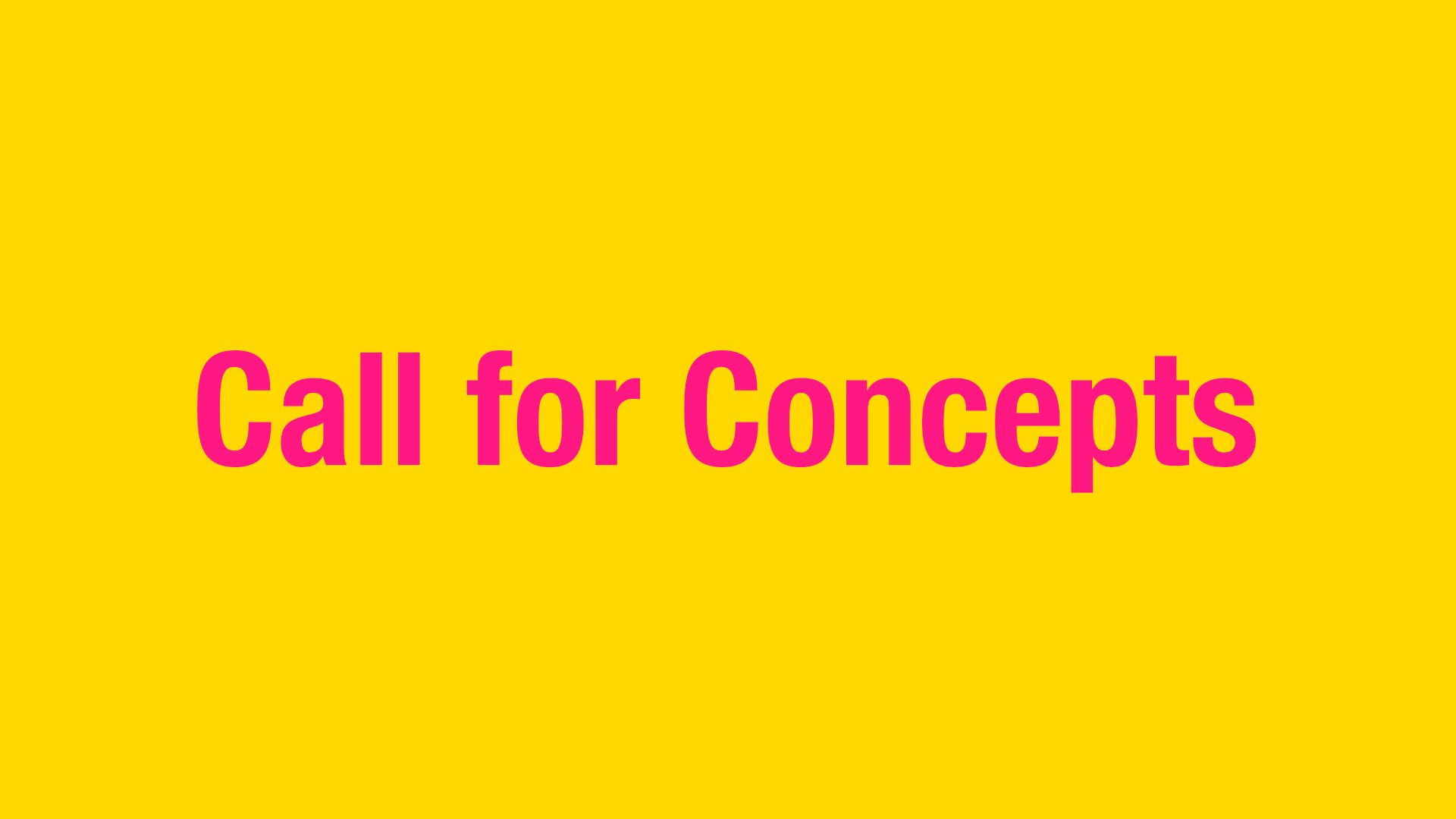 Call for Concepts