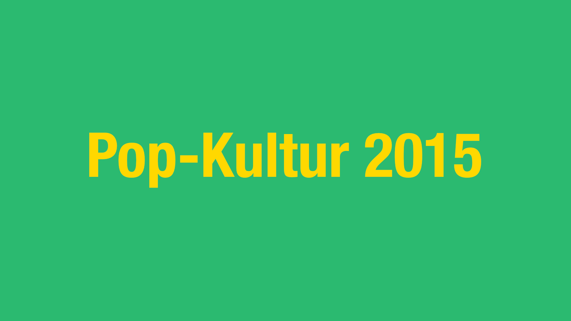 Pop-Kultur 2015