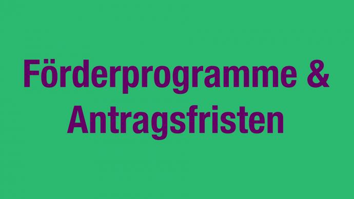 Förderprogramme & Antragsfristen 2020