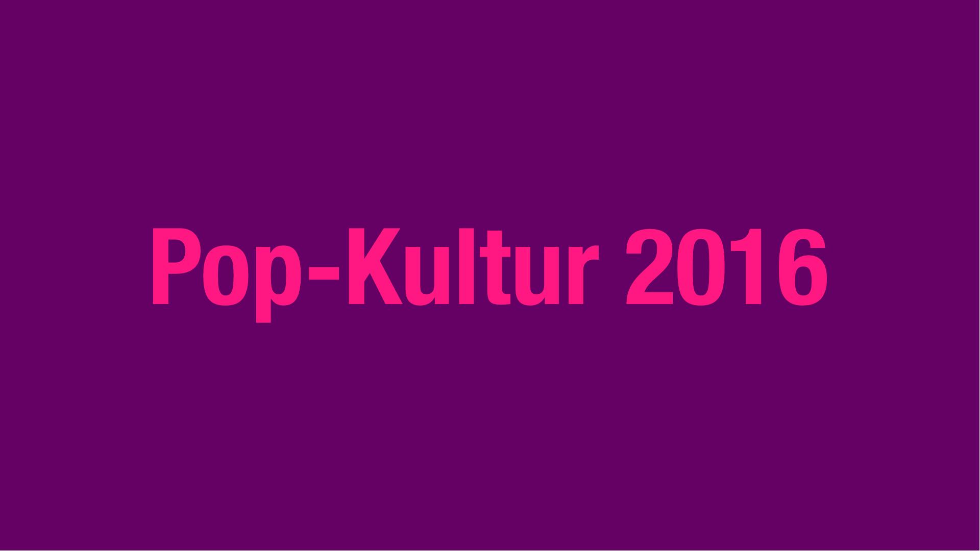 Pop-Kultur 2016