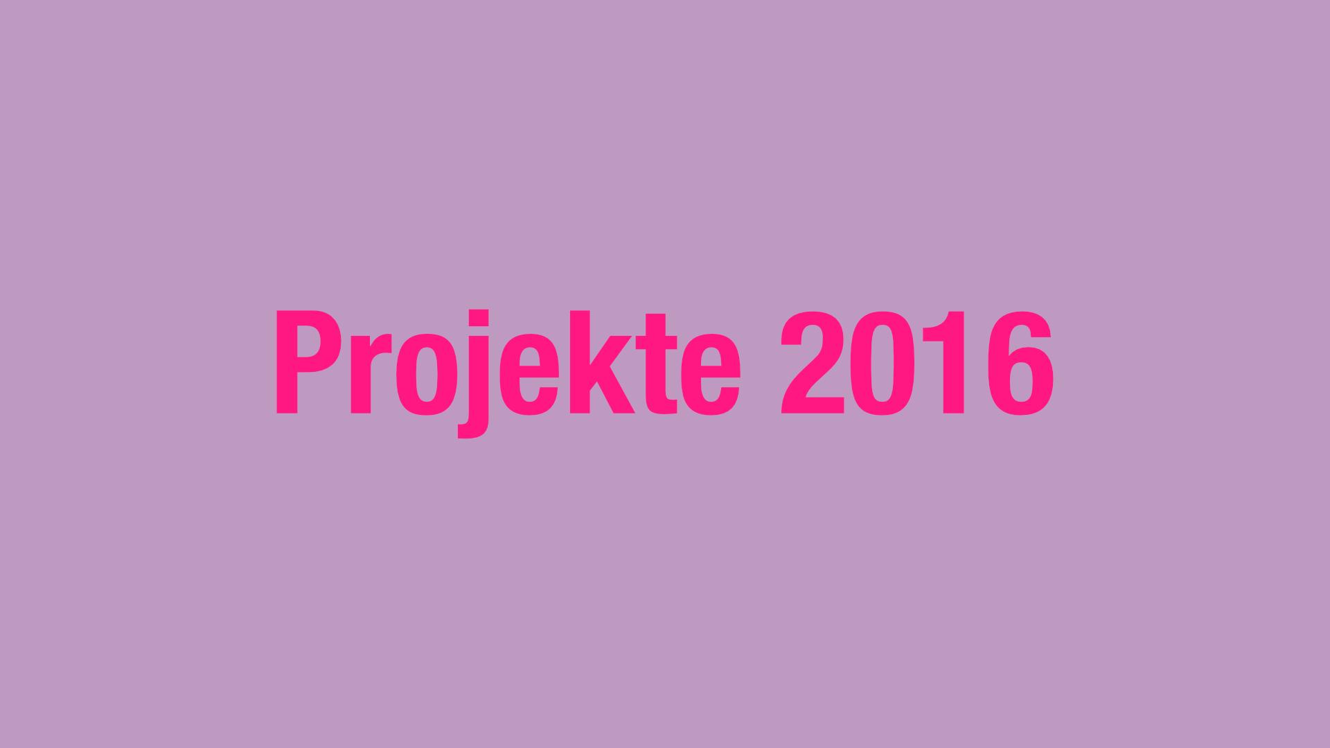Projekte 2016