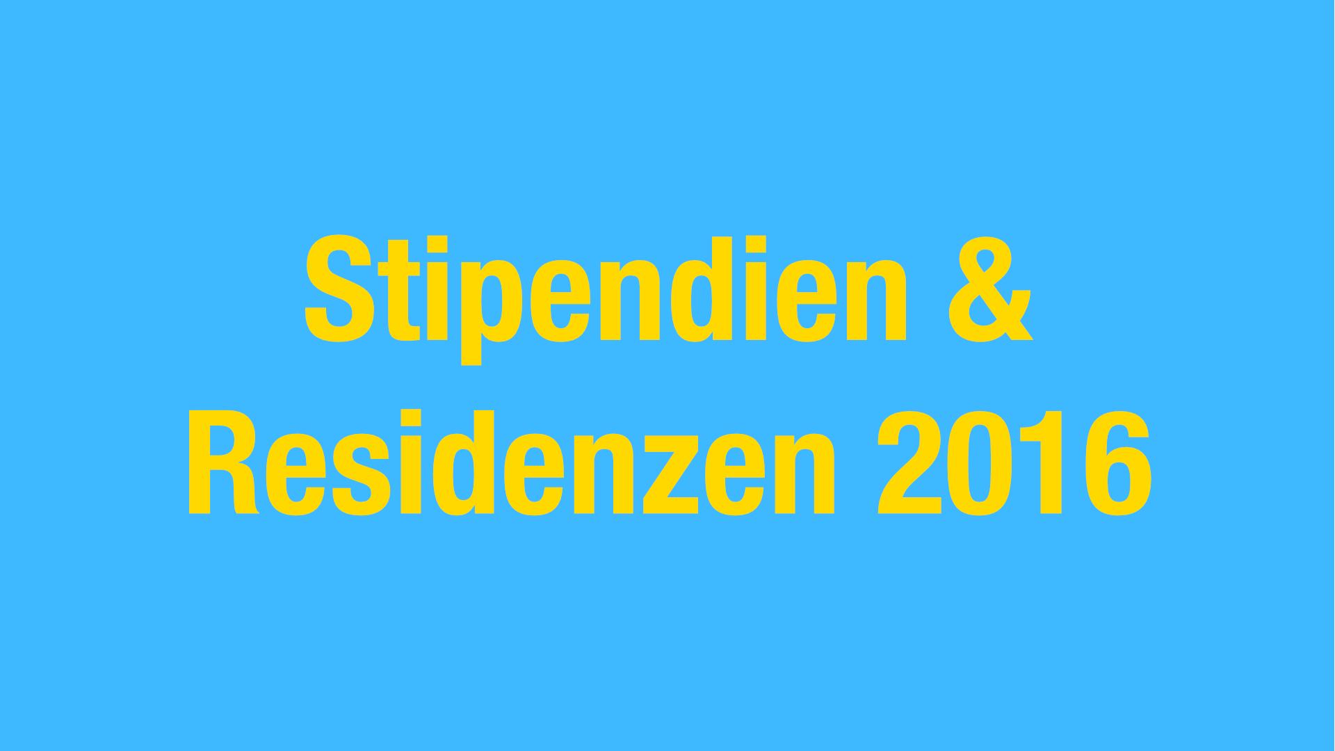 Stipendien & Residenzen 2016
