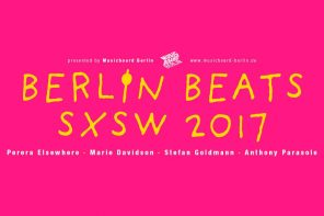 Berlin Beats Showcase – SXSW – 17. März 2017