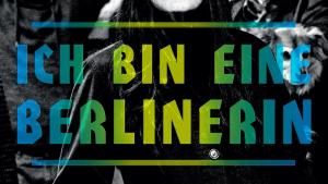 Ich bin eine Berlinerin Flyerausschnitt