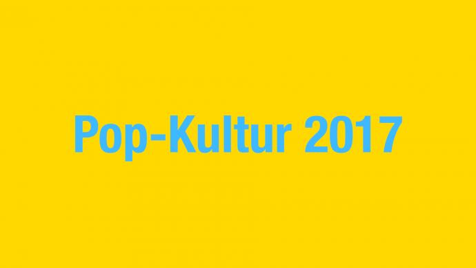 Ankündigung: Pop-Kultur 2017
