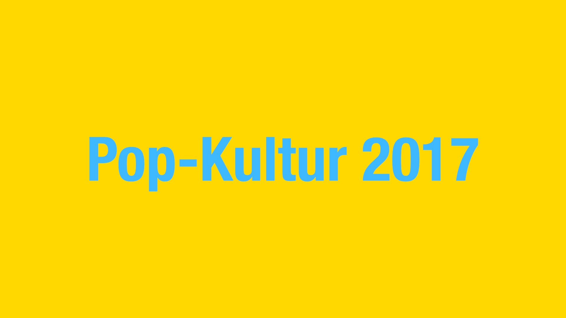 Pop-Kultur 2017