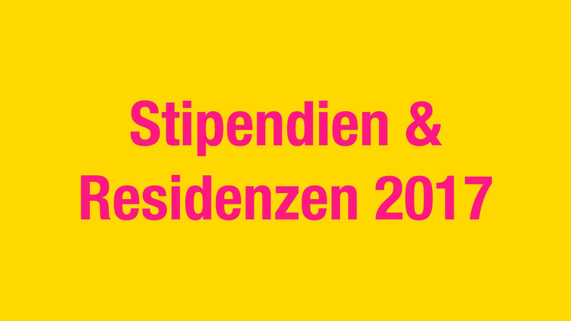 Stipendien & Residenzen 2017