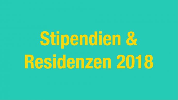 Vergabe: Stipendien & Residenzen 2018