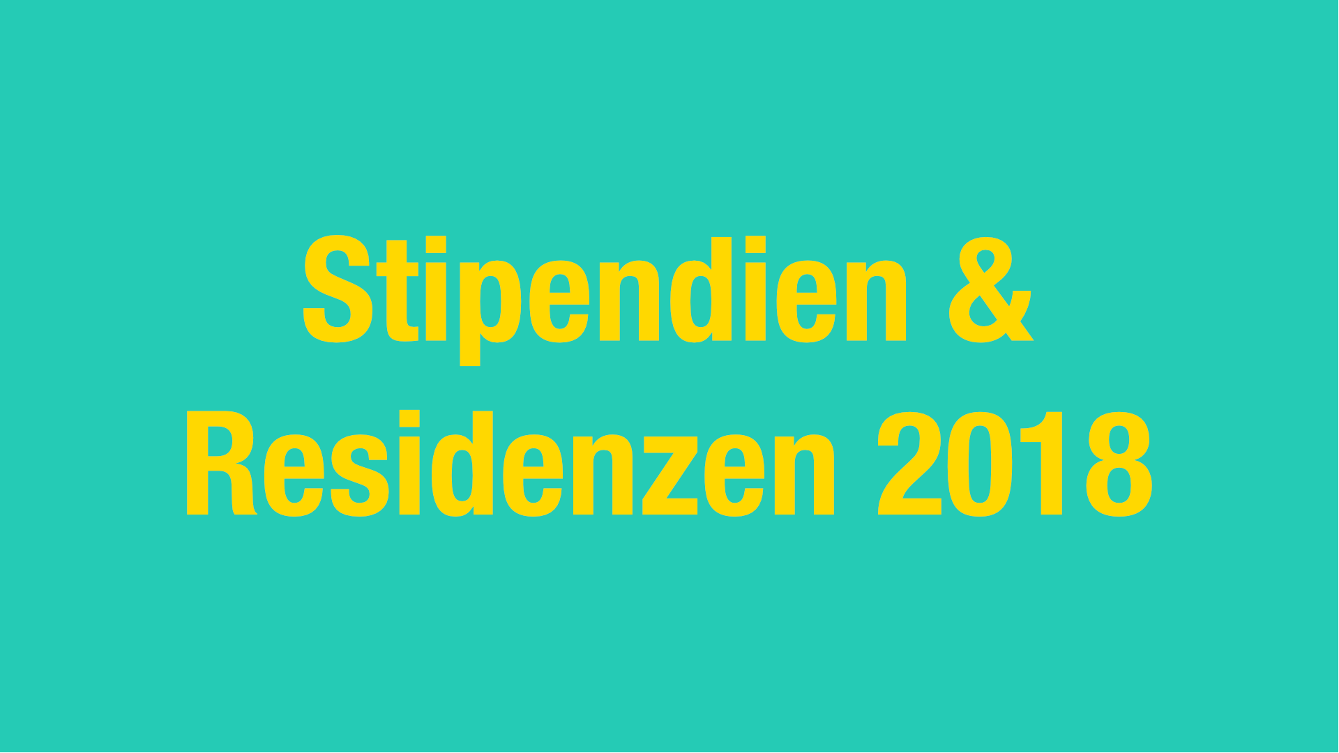 Stipendien & Residenzen 2018