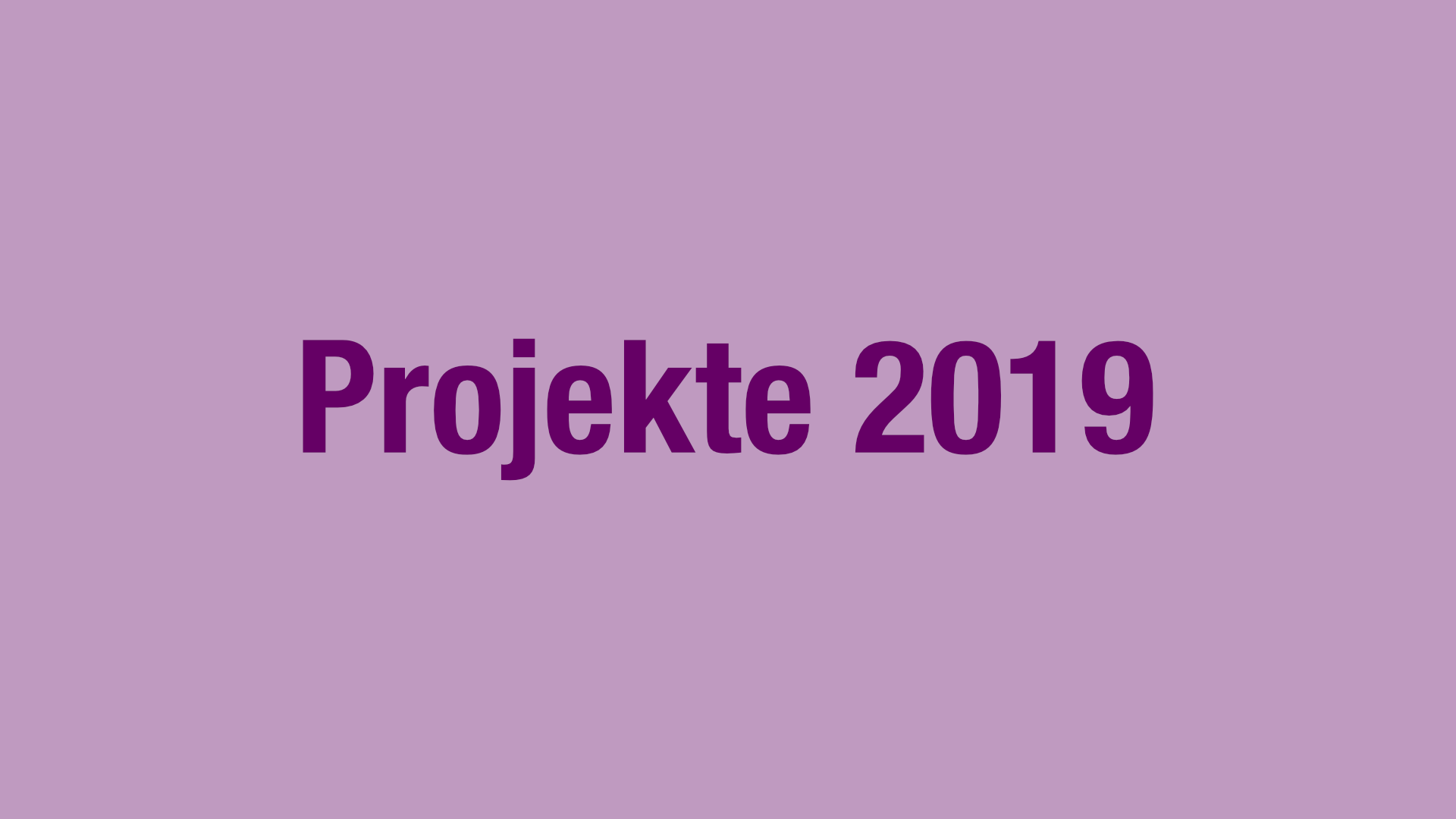 Projekte 2019