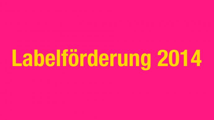 Vergabe: Labelförderung 2014