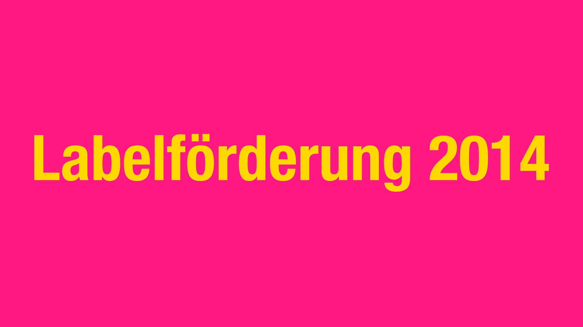 Labelförderung 2014