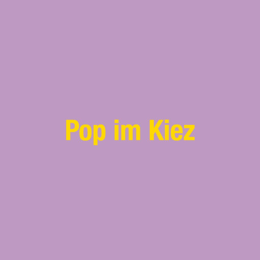 Pop im Kiez