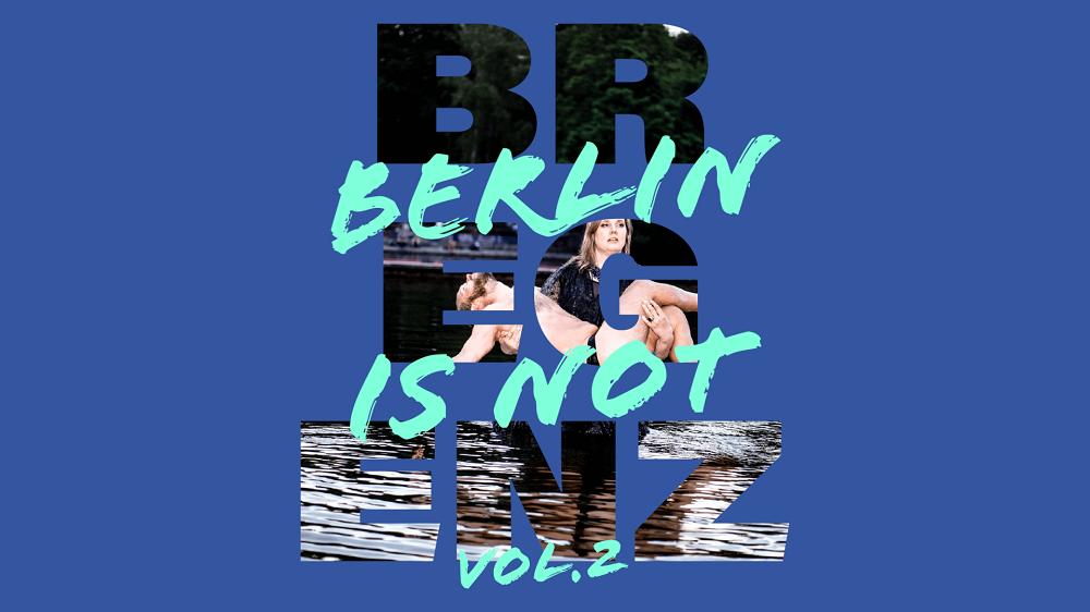 Berlin is not Bregenz Banner