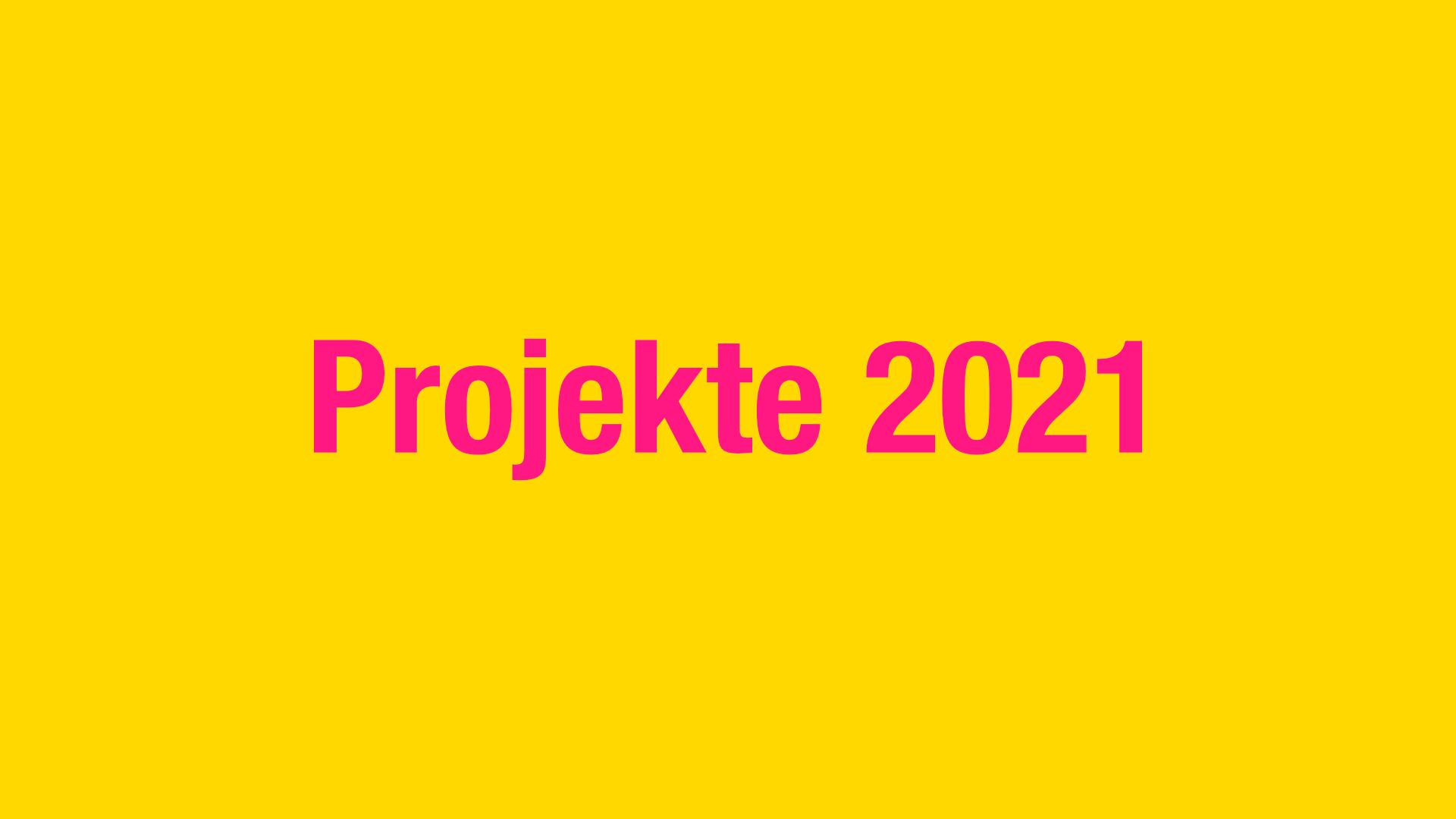 Projekte 2021