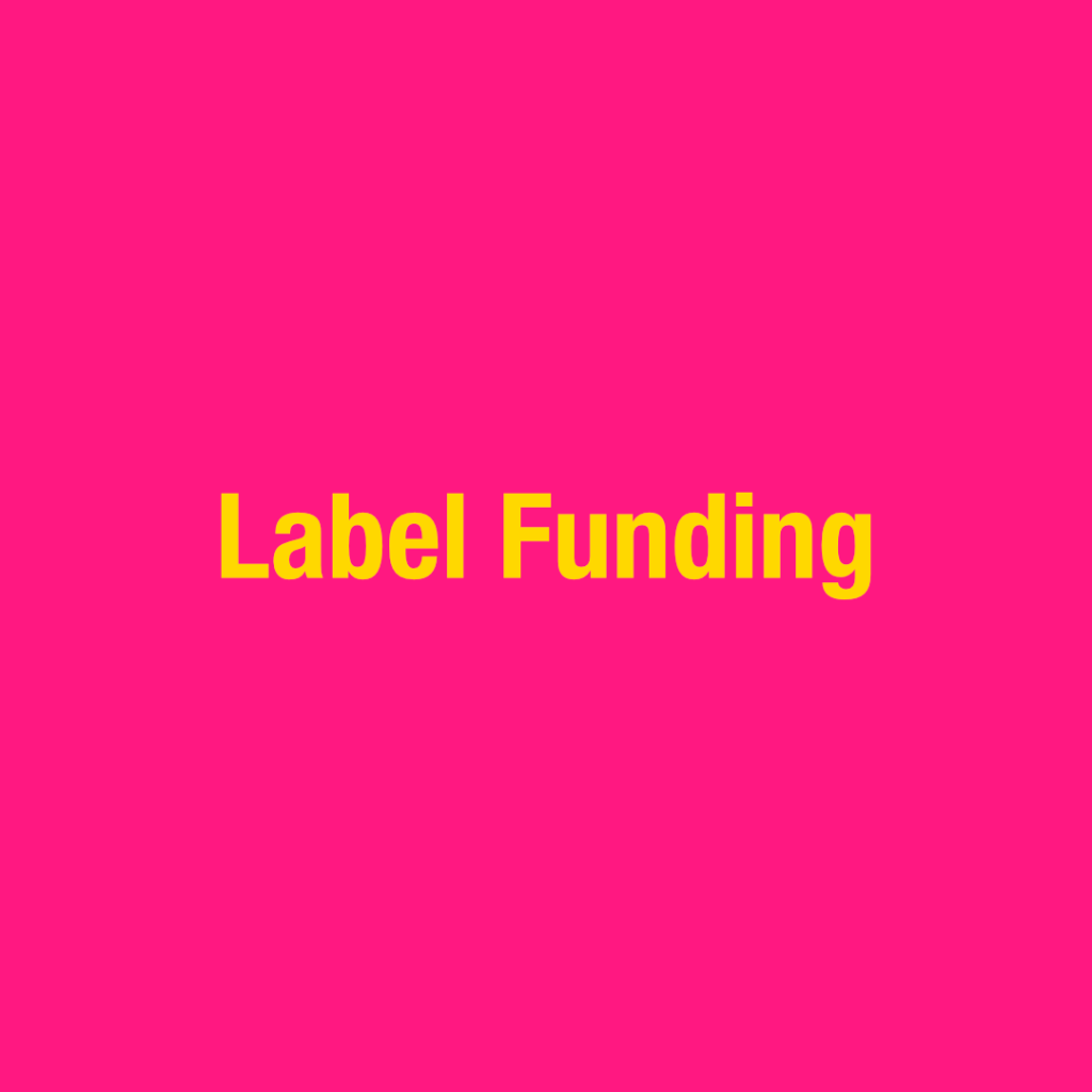 Label Funding