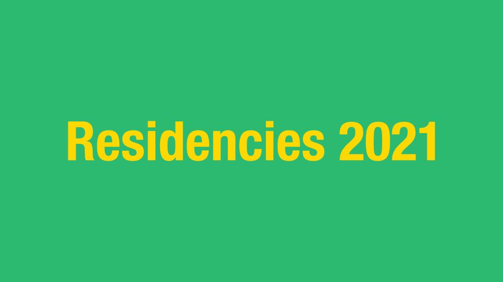 Residencies 2021