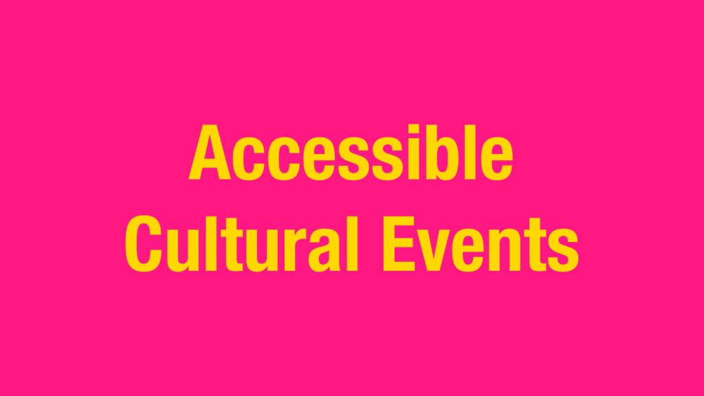 Accessible Cultural Events