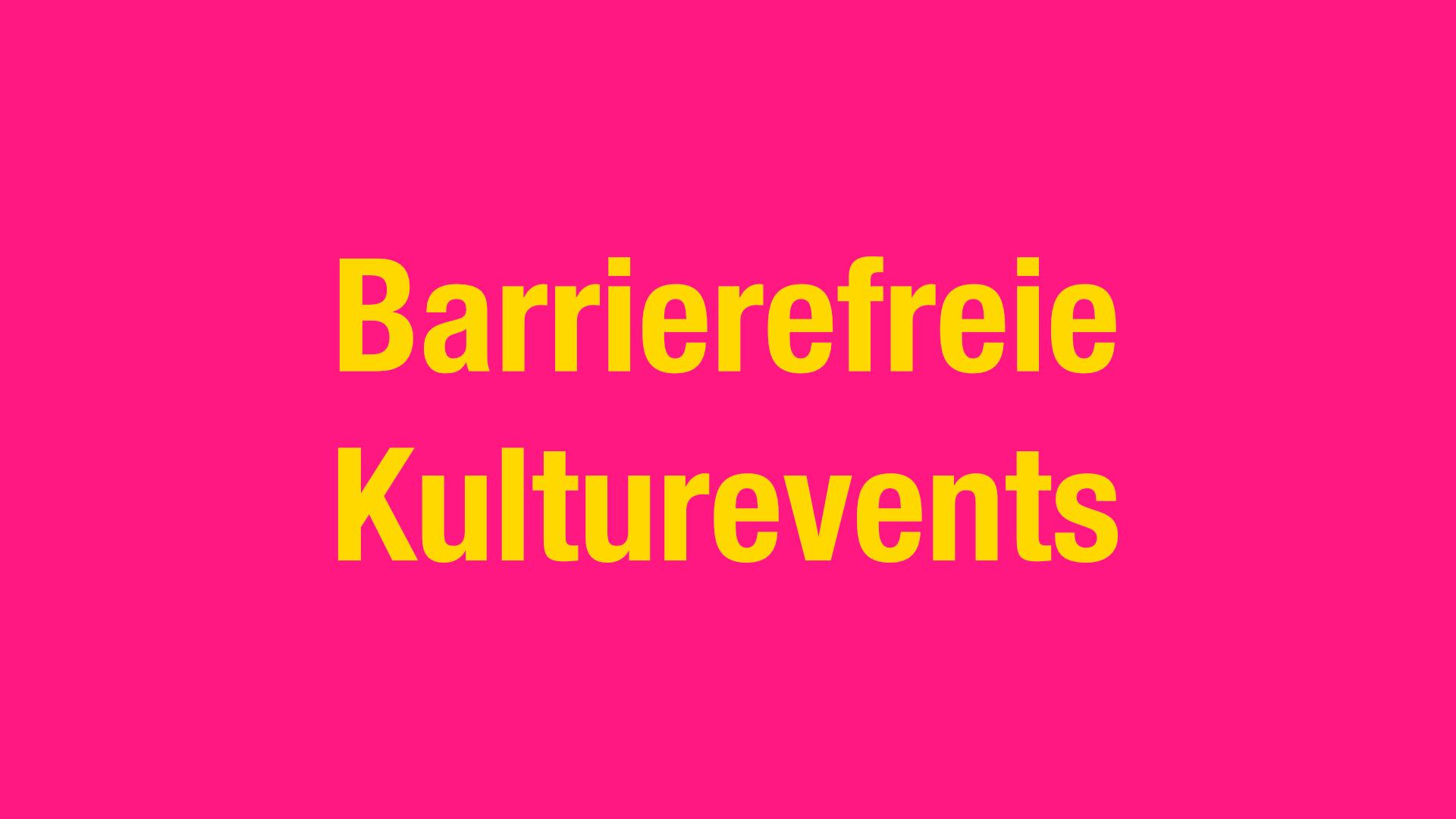 Barrierefreie Kulturevents